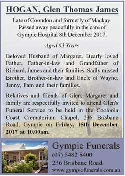 HOGAN, Glen Thomas James Late of Coondoo and formerly of Mackay. Passed away peacefully in the care...