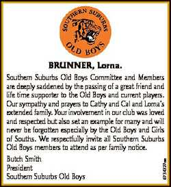 BRUNNER, Lorna. 6734327aa Southern Suburbs Old Boys Committee and Members are deeply saddened by the...