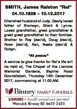 """SMITH, James Ralston """"Ral"""" 04.10.1929 - 10.12.2017 Cherished husband of Judy. Dearly loved..."""
