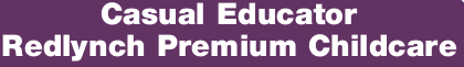The Opportunity Redlynch Premium Childcare are seeking rare and exceptional Casual Educators. As...
