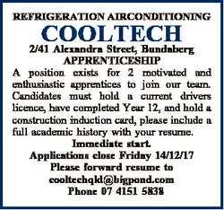 REFRIGERATION AIRCONDITIONING COOLTECH 2/41 Alexandra Street, Bundaberg APPRENTICESHIP A position ex...