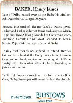 BAKER, Henry James Late of Dalby, passed away at the Dalby Hospital on 5th December 2017, aged 88 ye...