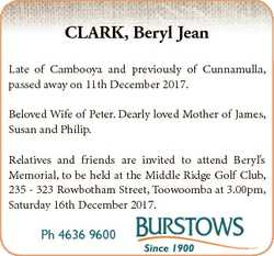 CLARK, Beryl Jean Late of Cambooya and previously of Cunnamulla, passed away on 11th December 2017....