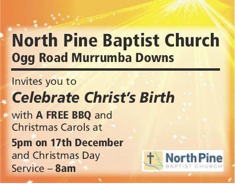 North Pine Baptist Church Ogg Road, Murrumba Downs   Invites you to   Celebrate Christ&...