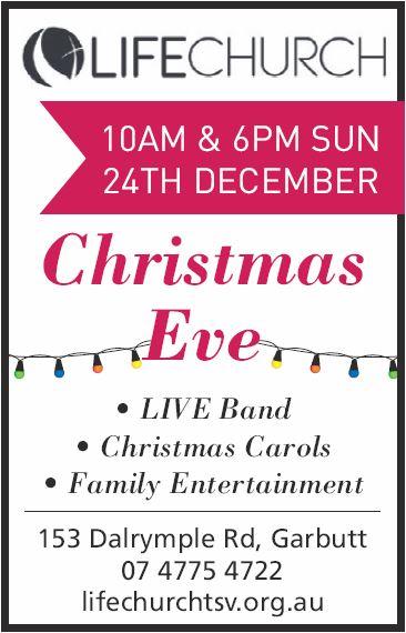 Life Church 153 Dalrymple Road, Garbutt   Christmas Eve Sunday 24th December   10AM &...