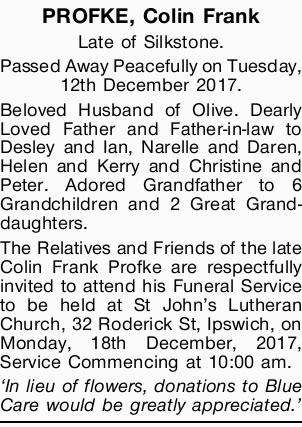 PROFKE, Colin Frank Late of Silkstone. Passed Away Peacefully on Tuesday, 12th December 2017. Bel...