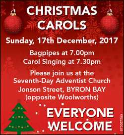 CHRISTMAS C CAROLS Sunday, S d 17th December, 2017 Bagpipes at 7.00pm Carol Singing at 7.30pm EVERYO...