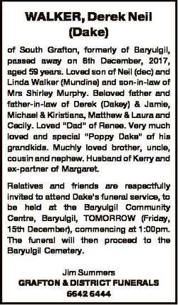 WALKER, Derek Neil (Dake) of South Grafton, formerly of Baryulgil, passed away on 8th December, 2017...