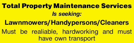 Is seeking: Lawnmowers/Handypersons/Cleaners Must be realiable, hardworking and must have own t...