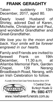 FRANK GERAGHTY Taken suddenly 13th December, 2017, aged 80. Dearly loved Husband of Shirley, ador...