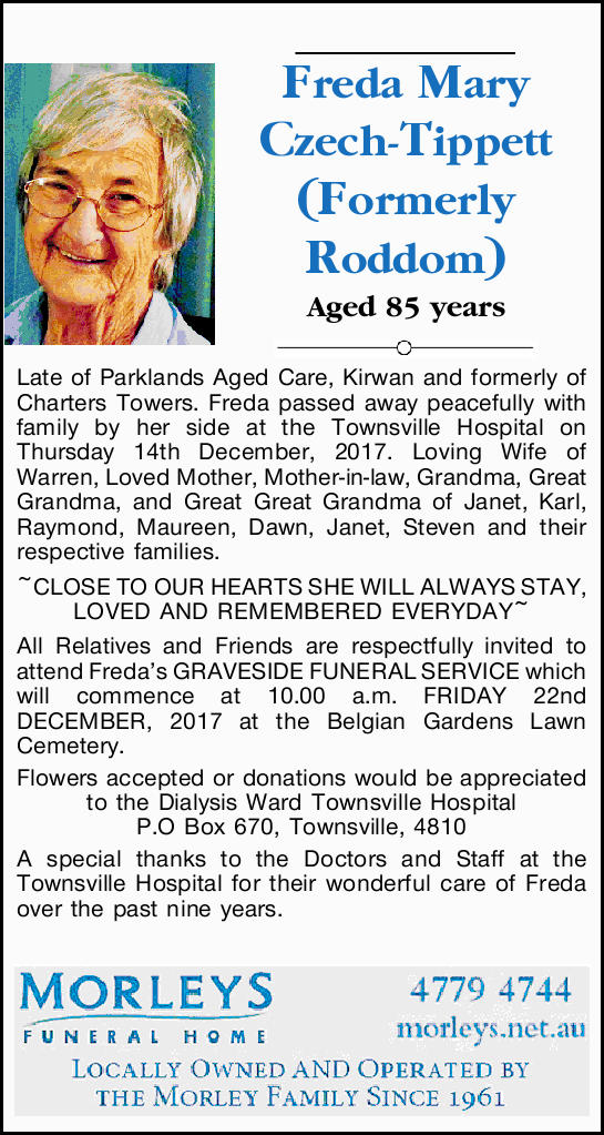 Aged 85 years Late of Parklands Aged Care, Kirwan and formerly of Charters Towers. Freda passed a...