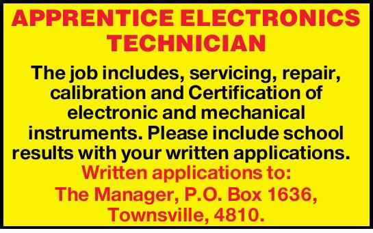 APPRENTICE ELECTRONICS TECHNICIAN   The job includes, servicing, repair, calibration and Cert...