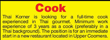 Thai Korner is looking for a full-time cook experienced in Thai gourmet.   Minimum work exper...
