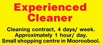 Cleaning contract, 4 days/ week. Approximately 1 hour/ day. Small shopping centre in Mooroobool....
