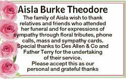 Aisla Burke Theodore The family of Aisla wish to thank relatives and friends who attended her funera...