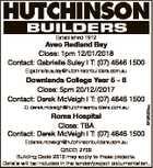Established 1912 Aveo Redland Bay Close: 1pm 12/01/2018 Contact: Gabrielle Suley l T: (07) 4646 1500 E:gabrielle.suley@hutchinsonbuilders.com.au E: derek.mcveigh@hutchinsonbuilders.com.au Roma Hospital Close: TBA Contact: Derek McVeigh l T: (07) 4646 1500 6736322aa Downlands College Year 5 - 6 Close: 5pm ...
