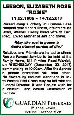 "LEESON, ELIZABETH ROSE ""ROSIE"" 11.02.1936  14.12.2017 Passed away suddenly at Lismore Base..."