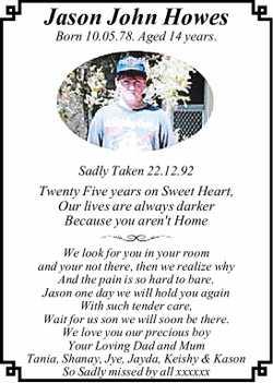 Jason John Howes Born 10.05.78. Aged 14 years. Sadly Taken 22.12.92 Twenty Five years on Sweet He...