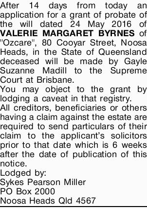 After 14 days from today an application for a grant of probate of the will dated 24 May 2016 of V...
