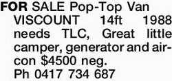 FOR SALE Pop-Top Van VISCOUNT 14ft 1988 needs TLC, Great little camper, generator and air-con $45...
