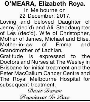 O'MEARA, Elizabeth Roya. In Melbourne on 22 December, 2017.   Loving and beloved Daughter...