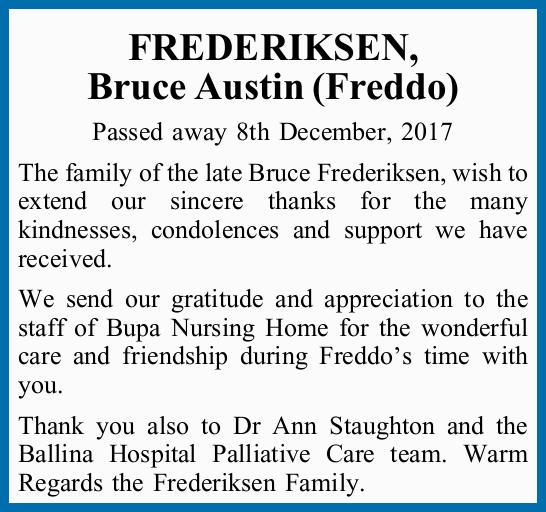 FREDERIKSEN, Bruce Austin (Freddo) Passed away 8th December, 2017 The family of the late Bruce Fr...