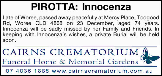 PIROTTA: Innocenza   Late of Woree.   Passed away peacefully at Mercy Place, Toogood Rd,...