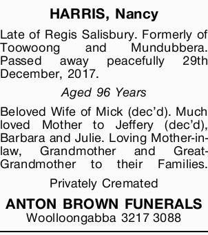 HARRIS, Nancy   Late of Regis Salisbury. Formerly of Toowoong and Mundubbera. Passed away pea...