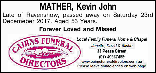 MATHER, Kevin John   Late of Ravenshow   Passed away on Saturday 23rd December 2017.  ...