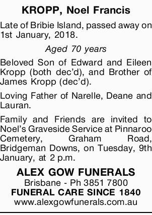 KROPP, Noel Francis   Late of Bribie Island, passed away on 1st January, 2018.   Aged 70...