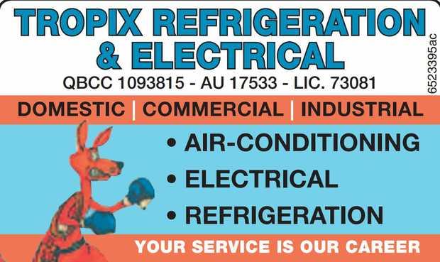 TROPIX REFRIGERATION & ELECTRICAL   QBCC 1093815 - AU 17533 - LIC. 73081   DOMESTIC |...