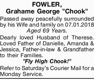 """FOWLER, Grahame George """"Chook""""   Passed away peacefully surrounded by his Wife and..."""