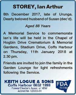 STOREY, Ian Arthur 8th December 2017, late of Urunga. Dearly beloved husband of Susan (dec'd). A...