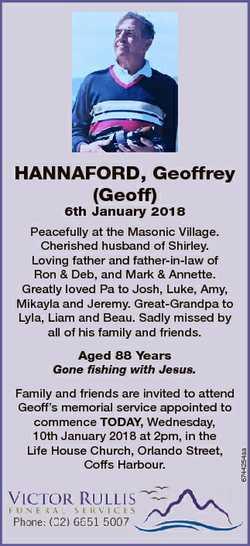 HANNAFORD, Geoffrey (Geoff) 6th January 2018 Peacefully at the Masonic Village. Cherished husband of...