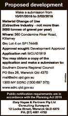 Proposed development 6744452aa Make a submission from 10/01/2018 to 2/02/2018 Material Change of Use (Extractive Industry - not more than 5000 tonnes of gravel per year) Where: 360 Condamine River Road, Killarney On: Lot 4 on SP174449 Approval sought: Development Approval Application ref: MCU\01919 You may ...