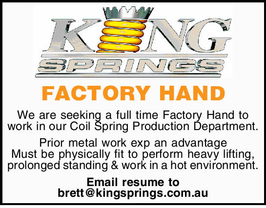 FACTORY HAND   We are seeking a full time Factory Hand to work Mon-Fri in our Coil Spring Pro...