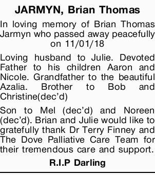JARMYN, Brian Thomas   In loving memory of Brian Thomas Jarmyn   who passed away peaceful...