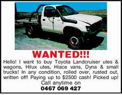 Hello! I want to buy Toyota Landcruiser utes & wagons, Hilux utes, Hiace vans, Dyna & sma...