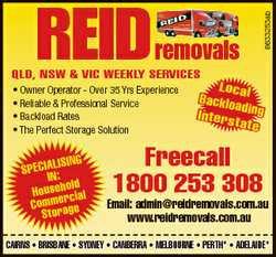 removals 6633253ab REID QLD, NSW & VIC WEEKLY SERVICES * Owner Operator - Over 35 Yrs Experience...