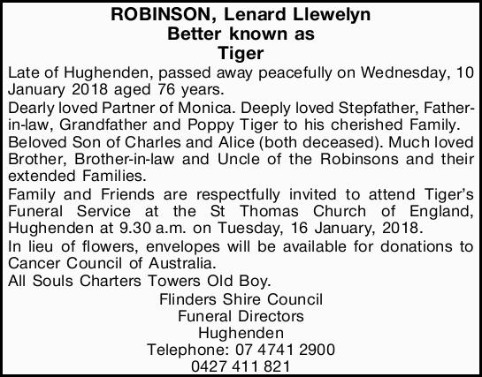 Better known as Tiger Late of Hughenden, passed away peacefully on Wednesday, 10 January 2018 age...
