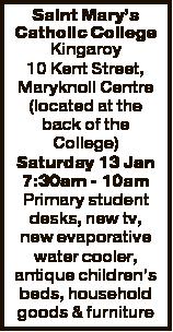 Saint Mary's Catholic College Kingaroy 10 Kent Street, Maryknoll Centre (located at the back of...