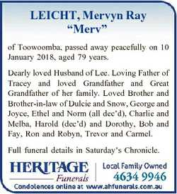 "LEICHT, Mervyn Ray ""Merv"" of Toowoomba, passed away peacefully on 10 January 2018, aged 79..."