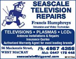 SeaScale TeleviSion RepaiRS Francis Humphreys Television and Video Technician Televisions * Plasmas...