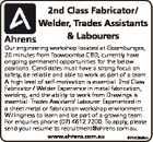 2nd Class Fabricator/ Welder, Trades Assistants & Labourers Our engineering workshop located at Goombungee, 20 minutes from Toowoomba CBD, currently have ongoing permanent opportunities for the below positions. Candidates must have a strong focus on safety, be reliable and able to work as part of a team. A high level of ...