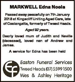 MARKWELL Edna Noela Passed away peacefully on 7th January 2018 at Kingscliff Uniting Aged Care, late...