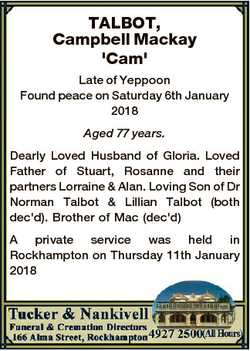 TALBOT, Campbell Mackay 'Cam' Late of Yeppoon Found peace on Saturday 6th January 2018 Aged...