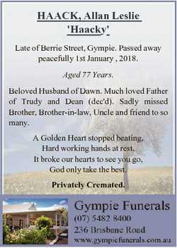HAACK, Allan Leslie 'Haacky' Late of Berrie Street, Gympie. Passed away peacefully 1st Janua...