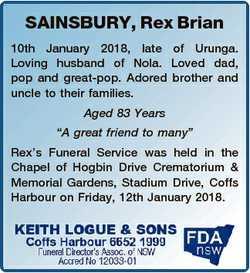 SAINSBURY, Rex Brian 10th January 2018, late of Urunga. Loving husband of Nola. Loved dad, pop and g...