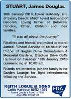 """STUART, James Douglas 10th January 2018, taken suddenly, late of Safety Beach. Much loved husband of Deborah. Loving father of Rebecca, Candice, Ethan, Cahleb and their families. """"It was all about the journey"""" Relatives and friends are invited to attend James' Funeral Service to be held in the Chapel of ..."""