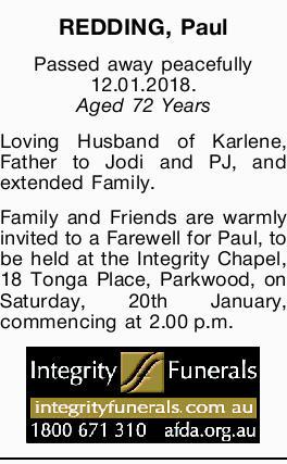 REDDING, Paul   Passed away peacefully 12.01.2018.   Aged 72 Years   Loving Husband o...